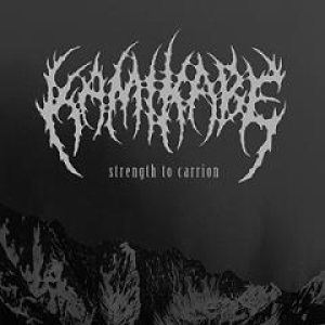 Kamikabe - Strength to Carrion cover art