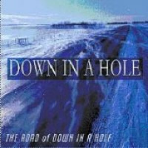 Down In A Hole - The Road of Down in a Hole cover art