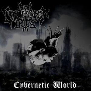 Compassion Dies - Cybernetic World cover art
