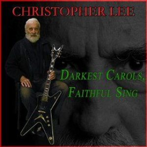 Christopher Lee - Darkest Carols, Faithful Sing cover art