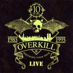 Overkill - Wrecking Your Neck Live cover art