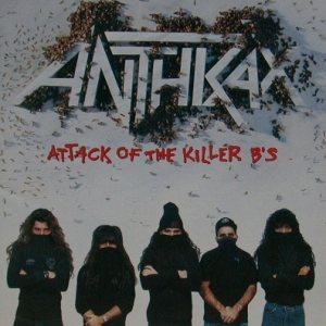 Anthrax - Attack of the Killer B's cover art