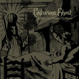 Centurions Ghost - A Sign of Things to Come cover art