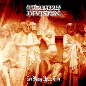 Torture Division - We Bring Upon Thee cover art