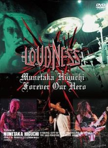 Loudness - Munetaka Higuchi Forever our Hero - Loudness Live at Shibuya CC Hall- cover art