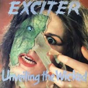 Exciter - Unveiling the Wicked cover art