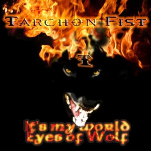 Tarchon Fist - It's My World/Eyes of Wolf cover art