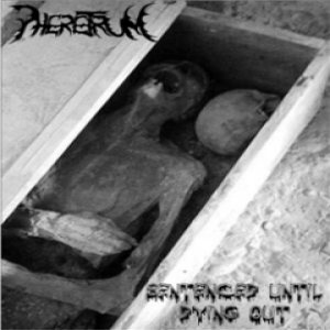 Pheretrum - Sentenced Until Dying Out cover art