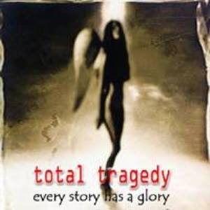 Total Tragedy - Every story Has a Glory cover art