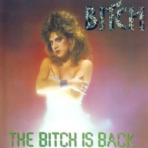 Bitch - The Bitch Is Back cover art