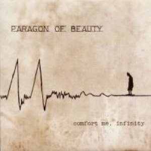 Paragon Of Beauty - Comfort Me, Infinity cover art