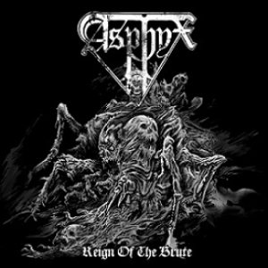 Asphyx - Reign of the Brute cover art