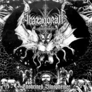 Abazagorath - Enshrined Blasphemer cover art