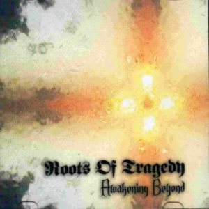 Roots of Tragedy - Awakening Beyond