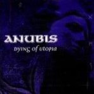 Anubis - Dying of Utopia cover art