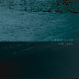 Nucleus Torn - Street Lights Fail cover art