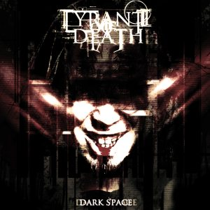 Tyrant Of Death - Dark Space cover art