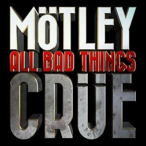 Mötley Crüe - All Bad Things cover art