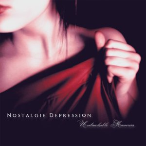 Nostalgie Depression - Untouchable Memories cover art