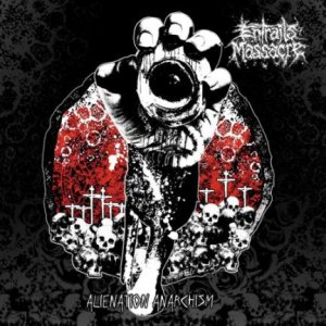 Entrails Massacre - Alienation Anarchism cover art