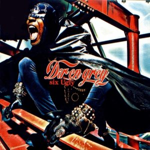 Dir En Grey - six Ugly cover art