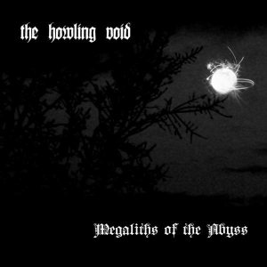 The Howling Void - Megaliths of the Abyss cover art