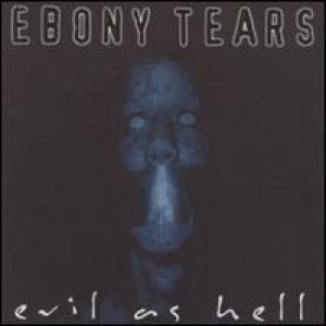 Ebony Tears - Evil As Hell cover art