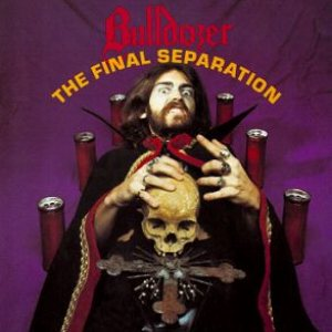 Bulldozer - The Final Separation cover art
