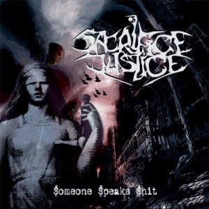Sacrifice Justice - Someone Speaks Shit cover art