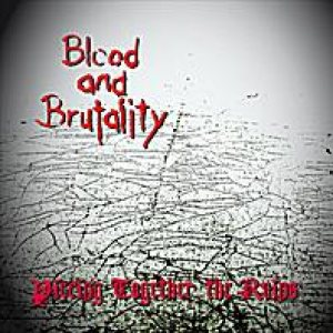 Blood and Brutality - Piecing Together the Ruins cover art