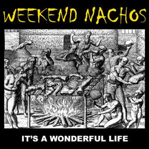 Weekend Nachos - It's a Wonderful Life cover art