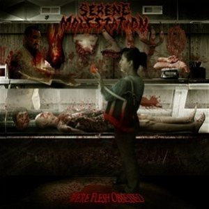 Serene Molestation - We're Flesh Obsessed cover art