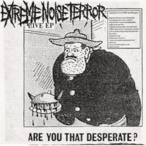 Extreme Noise Terror - Are You That Desperate? cover art