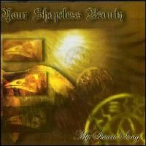 Your Shapeless Beauty - My Swan Song cover art