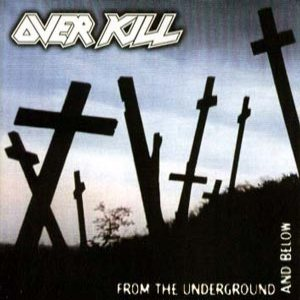 Overkill - From the Underground and Below cover art