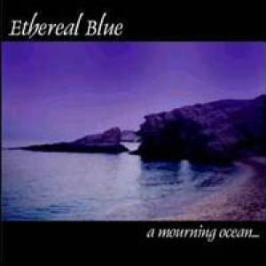 Ethereal Blue - A Mourning Ocean... cover art