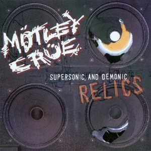 Motley Crue - Supersonic, and Demonic Relics cover art