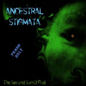 Ancestral Stigmata - Second Son of God cover art