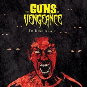 The Guns of Vengeance - To Rise Again cover art