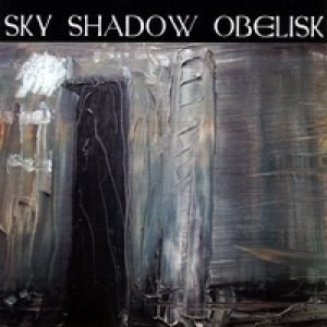 Sky Shadow Obelisk - Sky Shadow Obelisk cover art