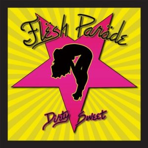 Flesh Parade - Dirty Sweet cover art