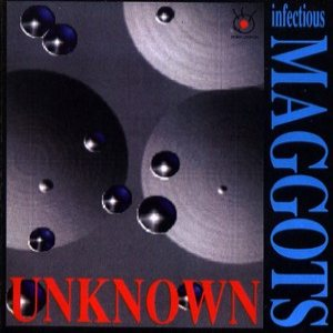 Infectious Maggots - Unknown cover art