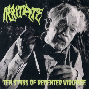 Irritate - Ten Stabs of Demented Violence cover art