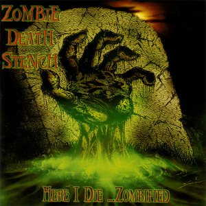 Zombie Death Stench - Here I Die...Zombified cover art