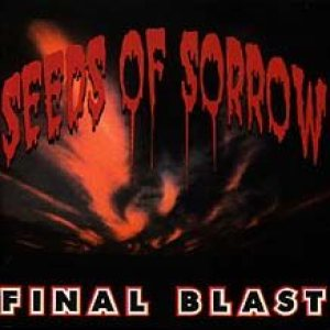 Seeds Of Sorrow - Final Blast cover art