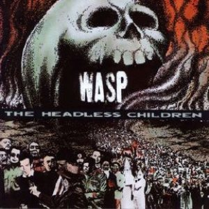 W.A.S.P. - The Headless Children cover art