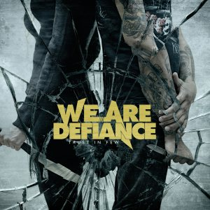 We Are Defiance - Trust in Few cover art