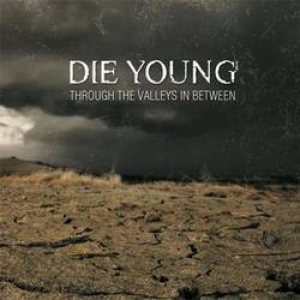 Die Young - Through the Valleys in Between cover art
