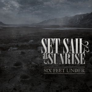 Set Sail At Sunrise - Six Feet Under cover art