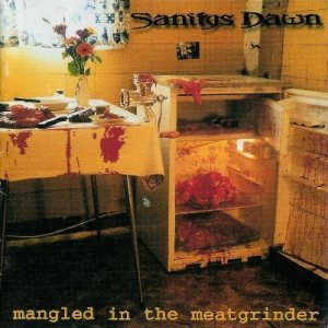 Sanitys Dawn - Mangled in the Meatgrinder cover art